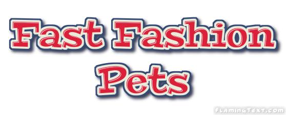Fast Fashion Pets