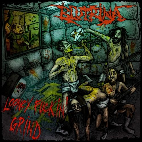 Blutrina - Looney Fuckin' Grind